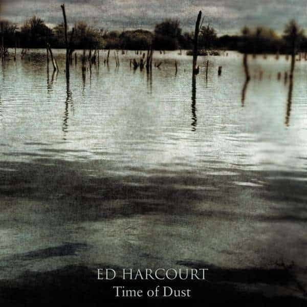 Time of Dust by Ed Harcourt