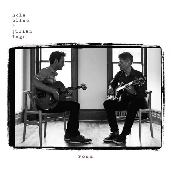 Room by Nels Cline & Julian Lage