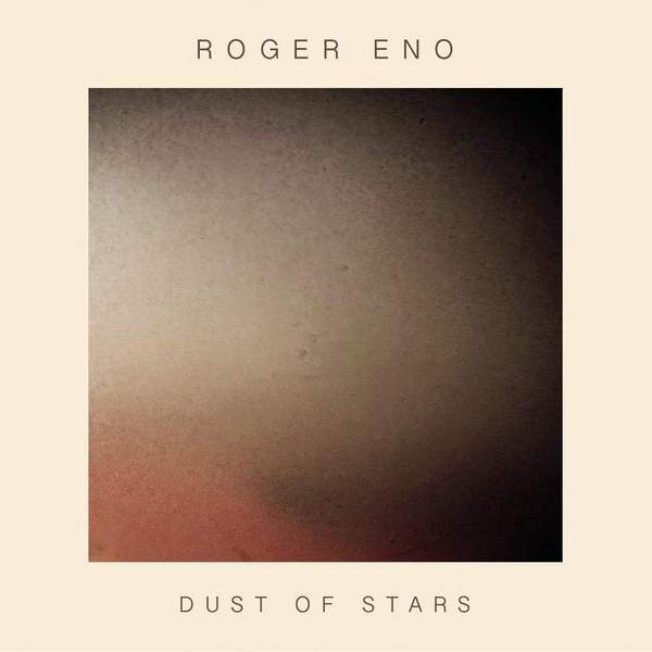 Dust of Stars by Roger Eno