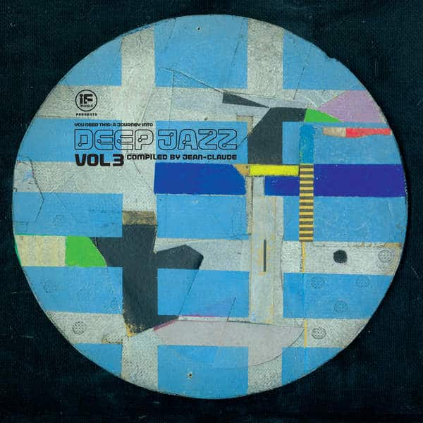 IF Music presents You Need This - A Journey Into Deep Jazz Vol. 3 – Compiled by Jean-Claude by Various