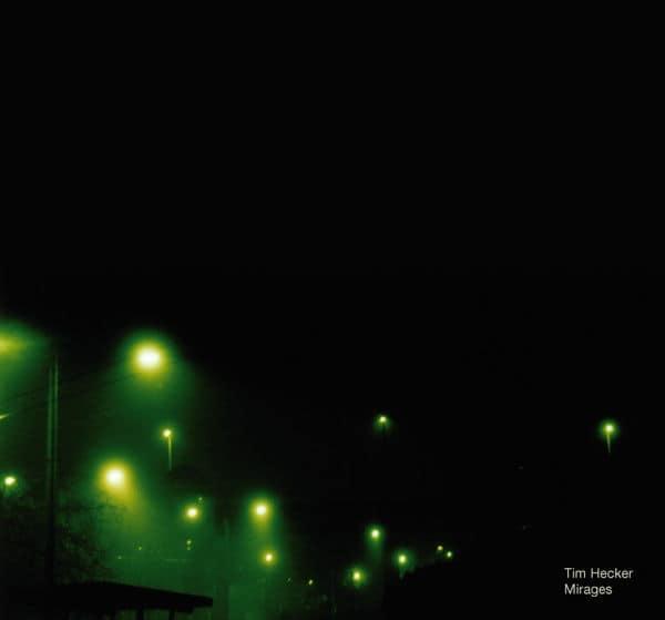 Tim Hecker - Mirages