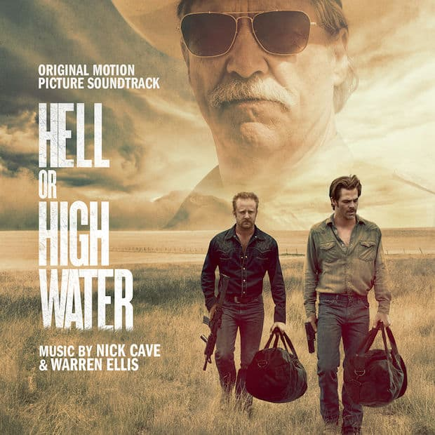 Hell Or High Water - Original Motion Picture Soundtrack by Nick Cave & Warren Ellis