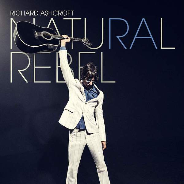 Natural Rebel by Richard Ashcroft