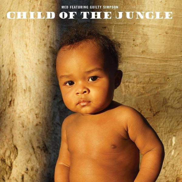 Child Of The Jungle by MED featuring Guilty Simpson