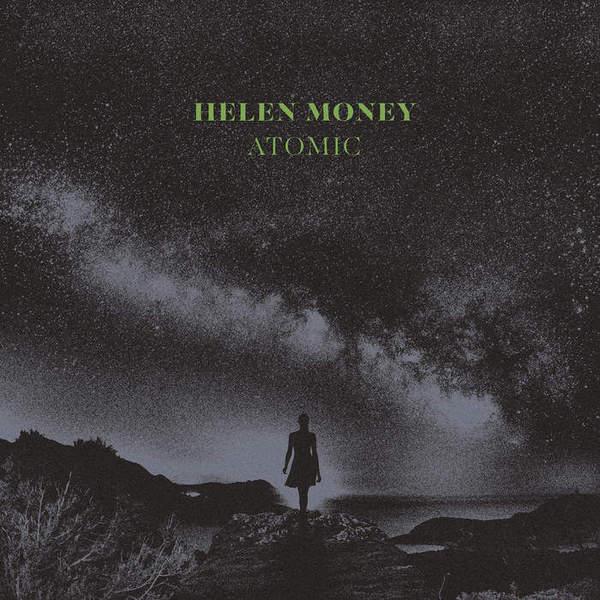 Helen Money - Atomic