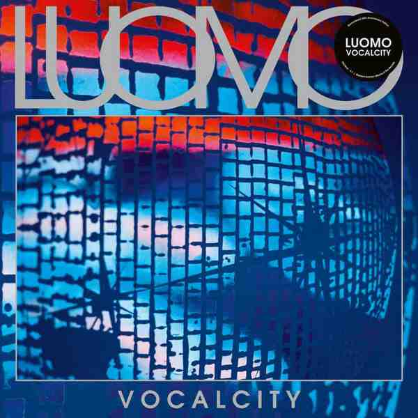 Vocalcity (20th Anniversary Remaster) by Luomo