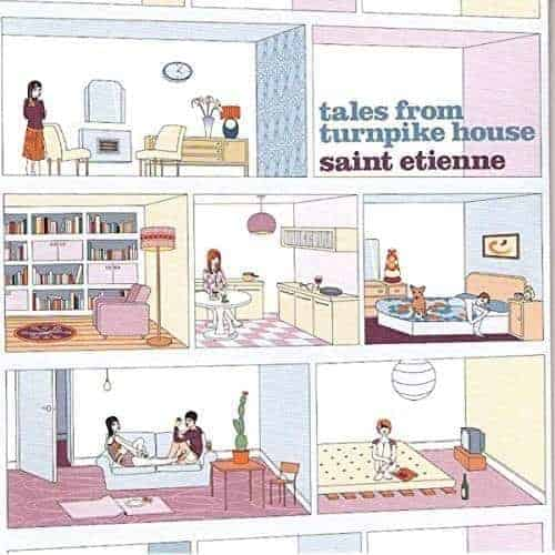 Tales From Turnpike House by Saint Etienne