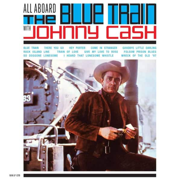 All Aboard The Blue Train With Johnny Cash by Johnny Cash
