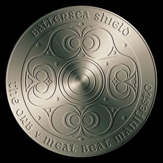 Battersea Shield by The Orb v Meat Beat Manifesto