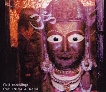 Field Recordings From India And Nepal by Various