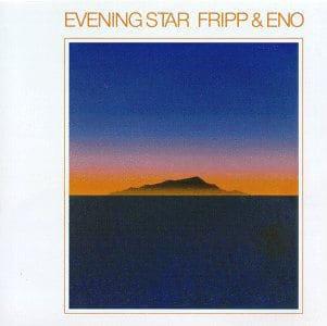 Evening Star by Fripp & Eno