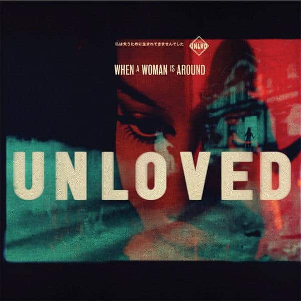 When A Woman Is Around by Unloved
