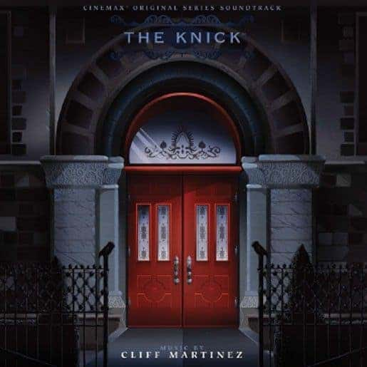 The Knick by Cliff Martinez