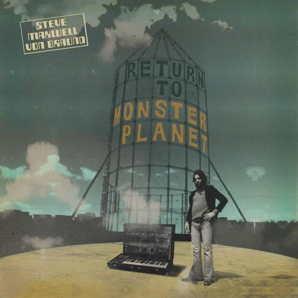 Return To Monster Planet by Steve Maxwell Von Braund