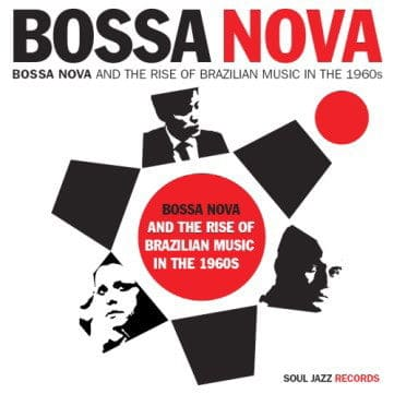 Bossa Nova and the Rise of Brazilian Music in the 1960s by Various (loads of Bossa Nova people)