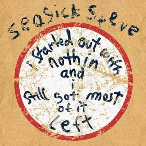 I Started Out With Nothin' by Seasick Steve