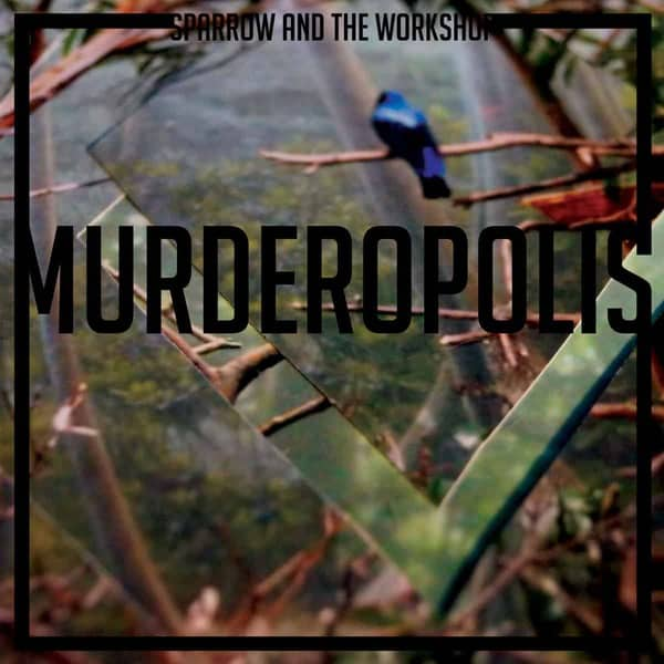 Murderopolis by Sparrow And The Workshop
