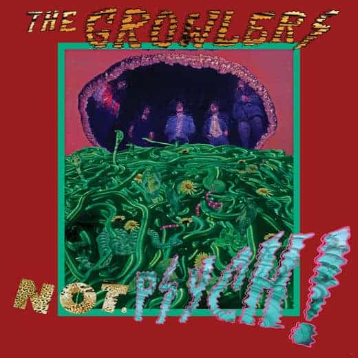 Not. Psych! by The Growlers