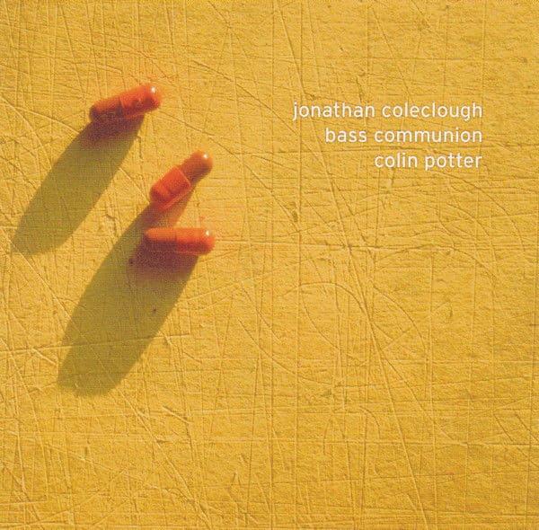 Bass Communion / Jonathan Coleclough / Colin Potter by Bass Communion / Jonathan Coleclough / Colin Potter