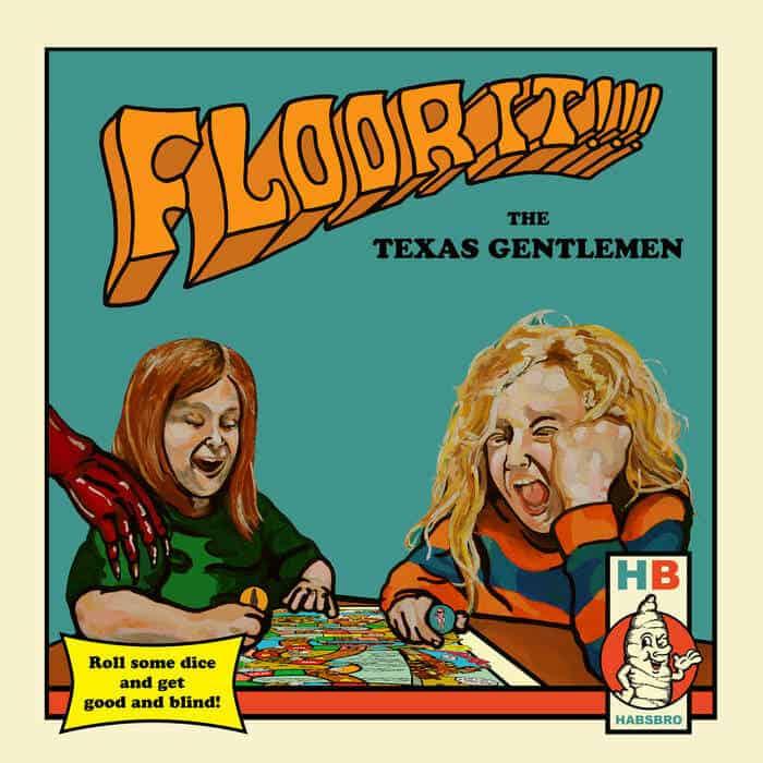 Floor It!!! by The Texas Gentlemen