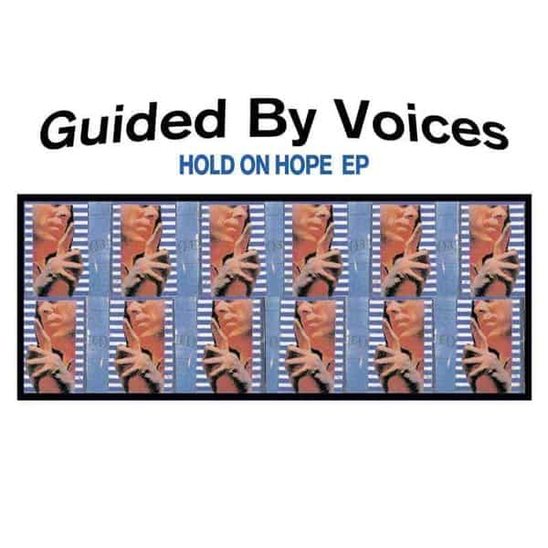 Hold On Hope EP by Guided By Voices