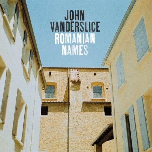Romanian Names by John Vanderslice