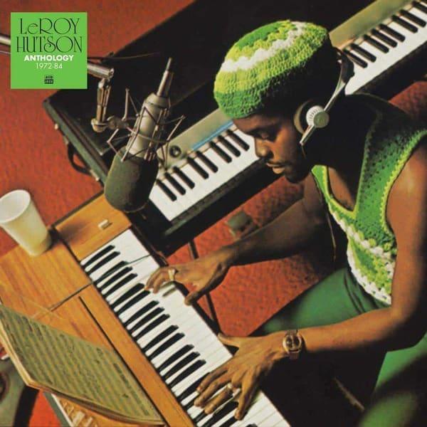Anthology: 1972 - 1984 by Leroy Hutson