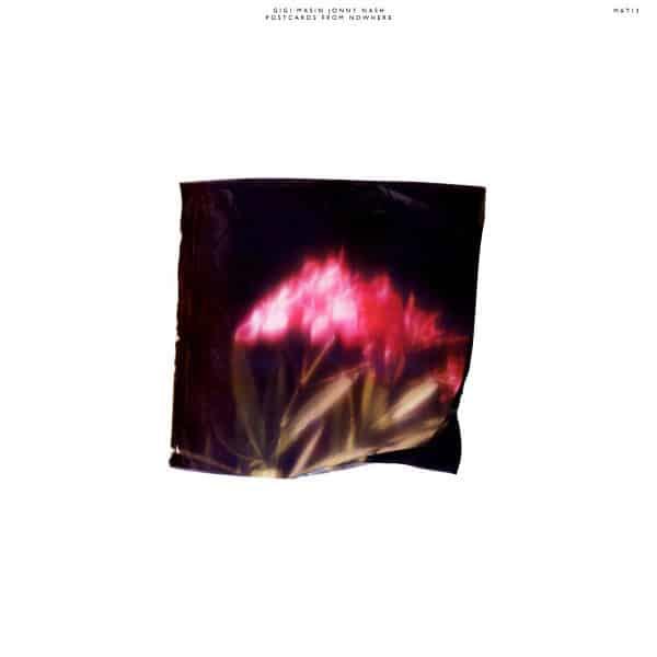 Postcards From Nowhere by Gigi Masin & Jonny Nash