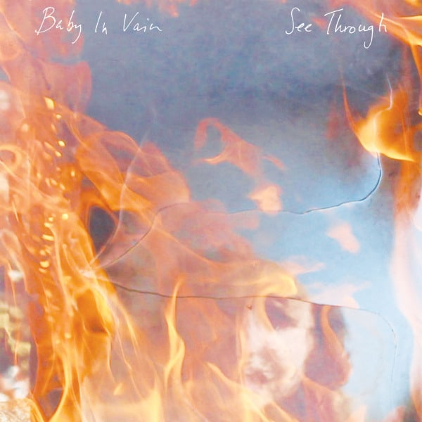 See Through by Baby In Vain