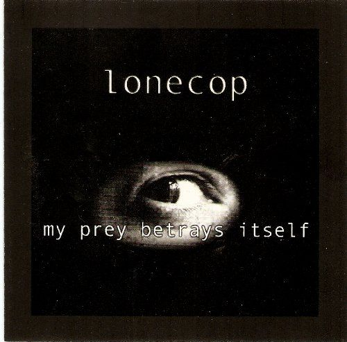My Prey Betrays Itself by Lonecop