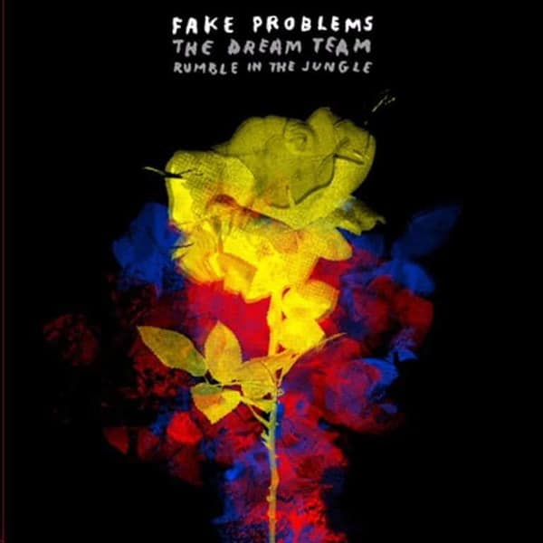 The Dream Team/ Rumble In The Jungle by Fake Problems