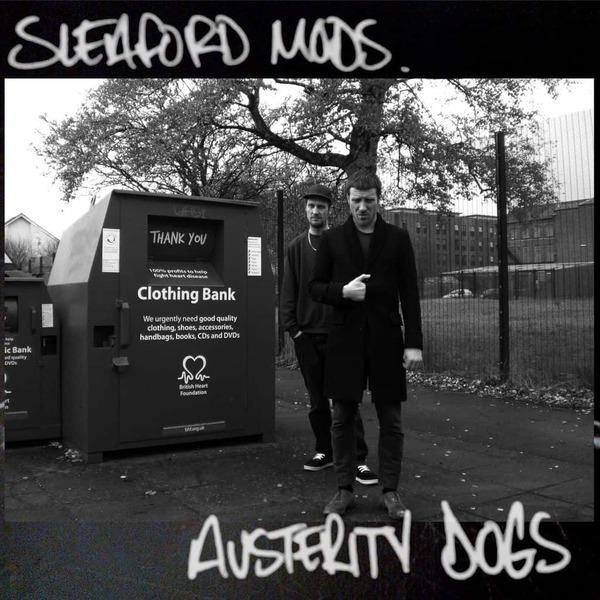Austerity Dogs by Sleaford Mods