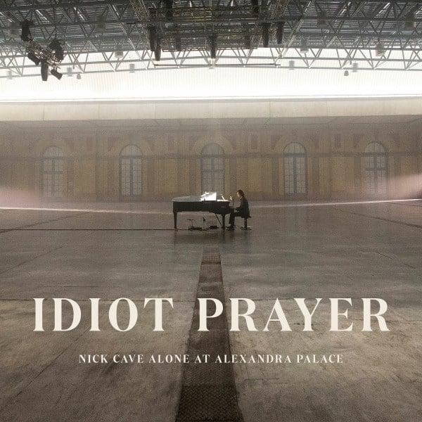 Idiot Prayer - Nick Cave Alone At Alexandra Palace by Nick Cave