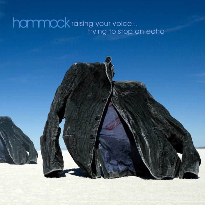 Raising Your Voice...Trying to Stop An Echo (Deluxe Edition) by Hammock
