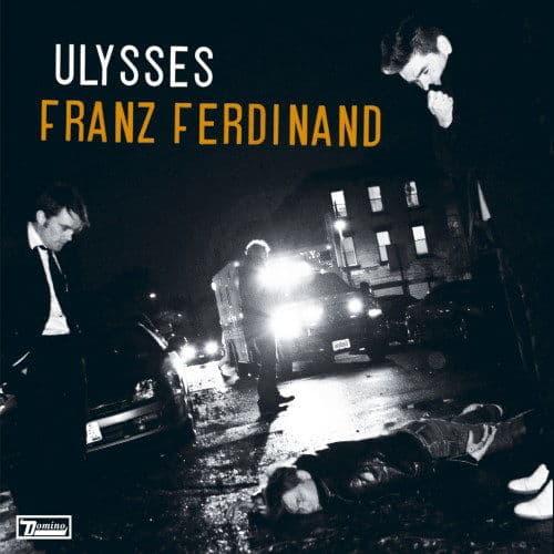 Ulysses/ Anyone In Love by Franz Ferdinand