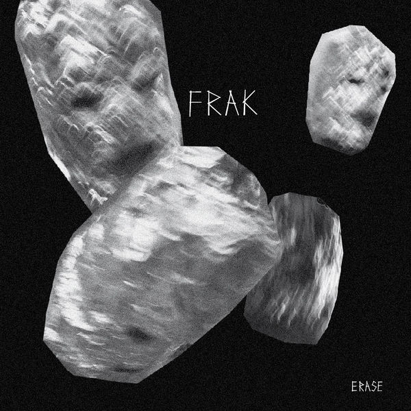 Erase by Frak