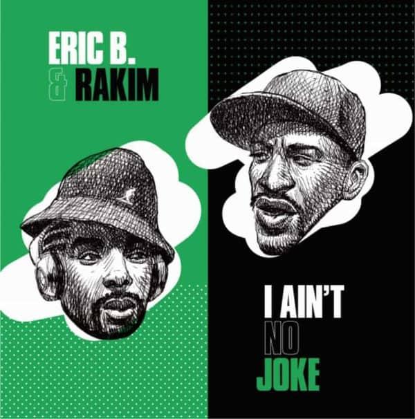 I Ain't No Joke / Eric B Is On The Cut by Eric B & Rakim