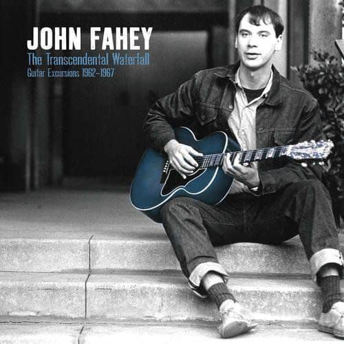 The Transcendental Waterfall – Guitar Excursions 1963-1967 by John Fahey
