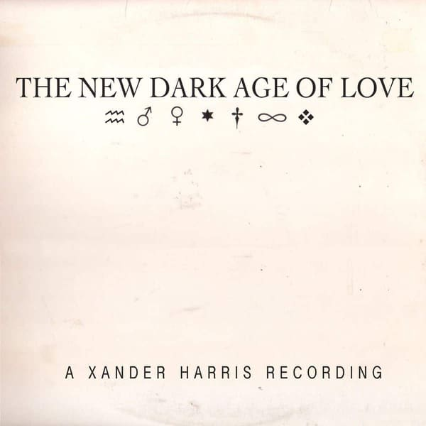 The New Dark Age Of Love by Xander Harris
