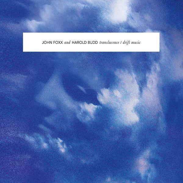 Translucence / Drift Music by John Foxx and Harold Budd
