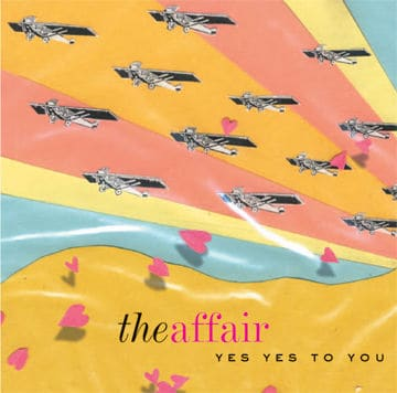Yes Yes To You by The Affair