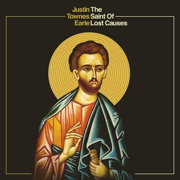 The Saint Of Lost Causes by Justin Townes Earle