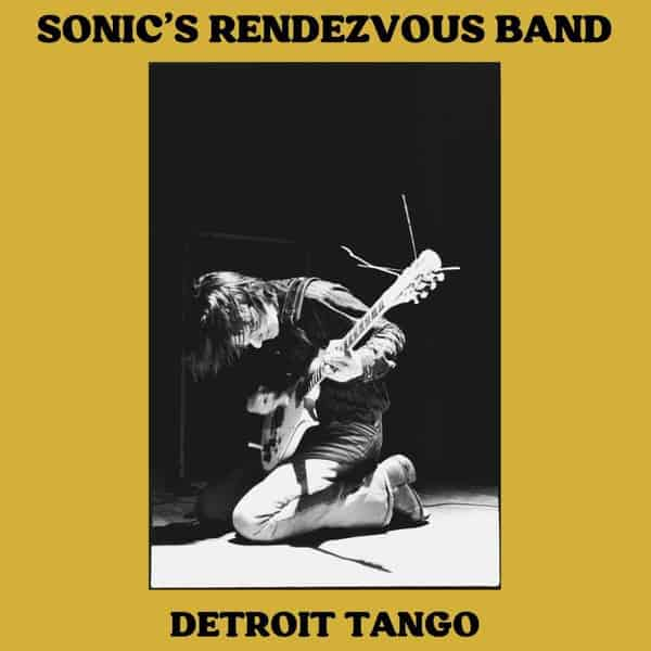 Detroit Tango by Sonic's Rendezvous Band