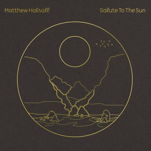 Salute to the Sun by Matthew Halsall