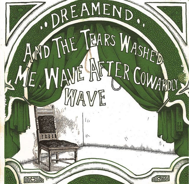 And The Tears Washed Me, Wave After Cowardly Wave by Dreamend