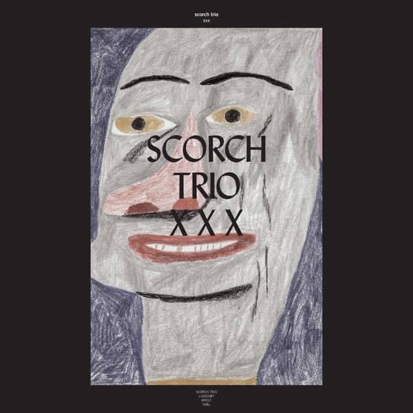 XXX by Scorch Trio