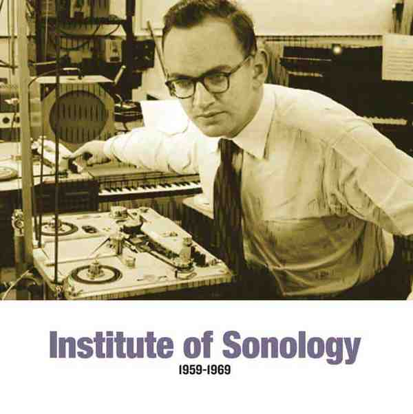 Institute Of Sonology 1959-1969 by Various