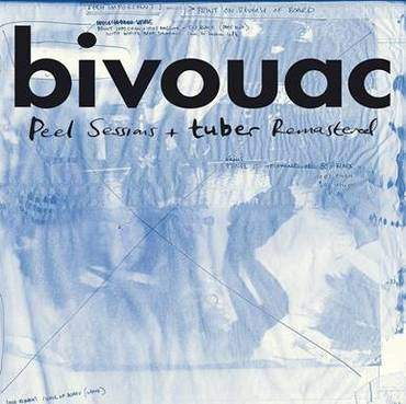 Peel Sessions + Tuber (Remastered) by Bivouac