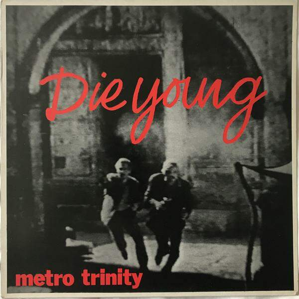 Die Young by Metro Trinity