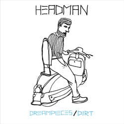 'Dreampieces/ Dirt' by Headman